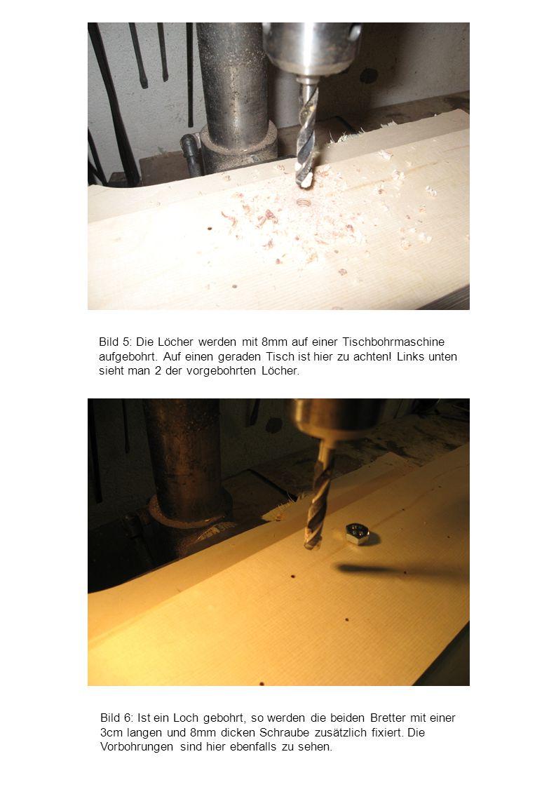 Bild 6: Ist ein Loch gebohrt, so werden die beiden Bretter mit einer 3cm langen und 8mm dicken Schraube zusätzlich fixiert. Die Vorbohrungen sind hier