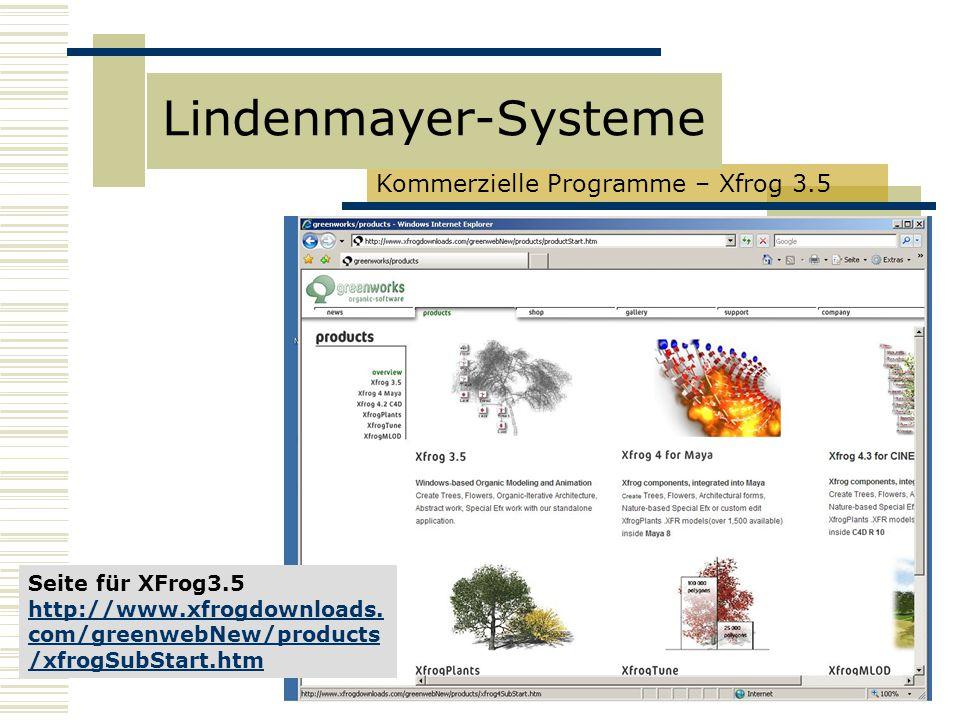 Kommerzielle Programme – Xfrog 3.5 Lindenmayer-Systeme Seite für XFrog3.5 http://www.xfrogdownloads.