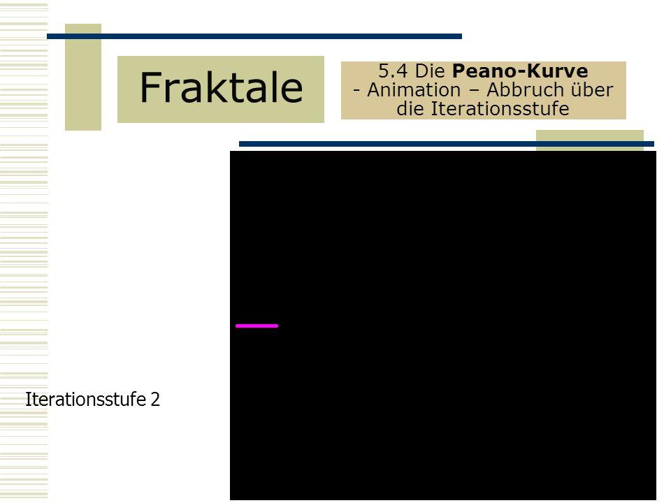Fraktale 5.4 Die Peano-Kurve - Animation – Abbruch über die Iterationsstufe Iterationsstufe 2