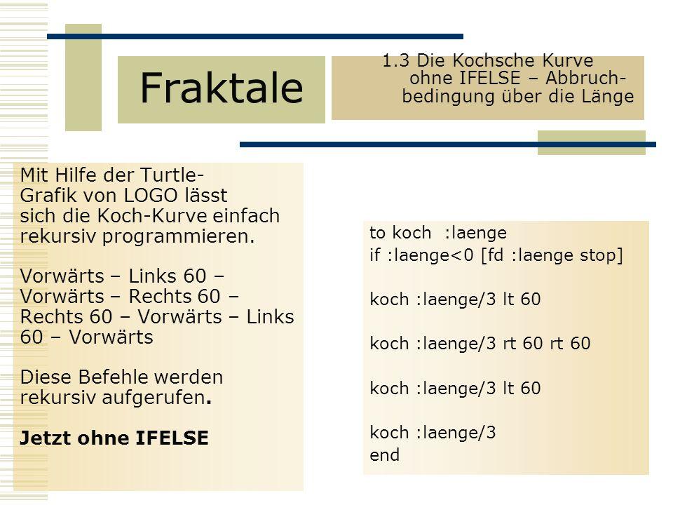 Mit Hilfe der Turtle- Grafik von LOGO lässt sich die Koch-Kurve einfach rekursiv programmieren.