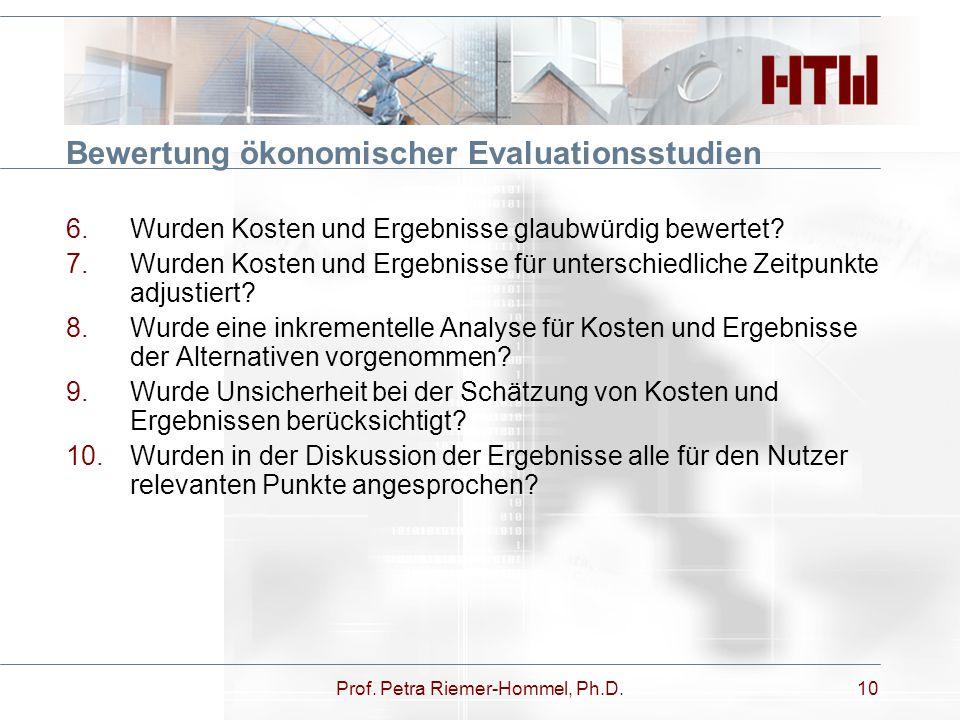 Bewertung ökonomischer Evaluationsstudien 6.Wurden Kosten und Ergebnisse glaubwürdig bewertet? 7.Wurden Kosten und Ergebnisse für unterschiedliche Zei