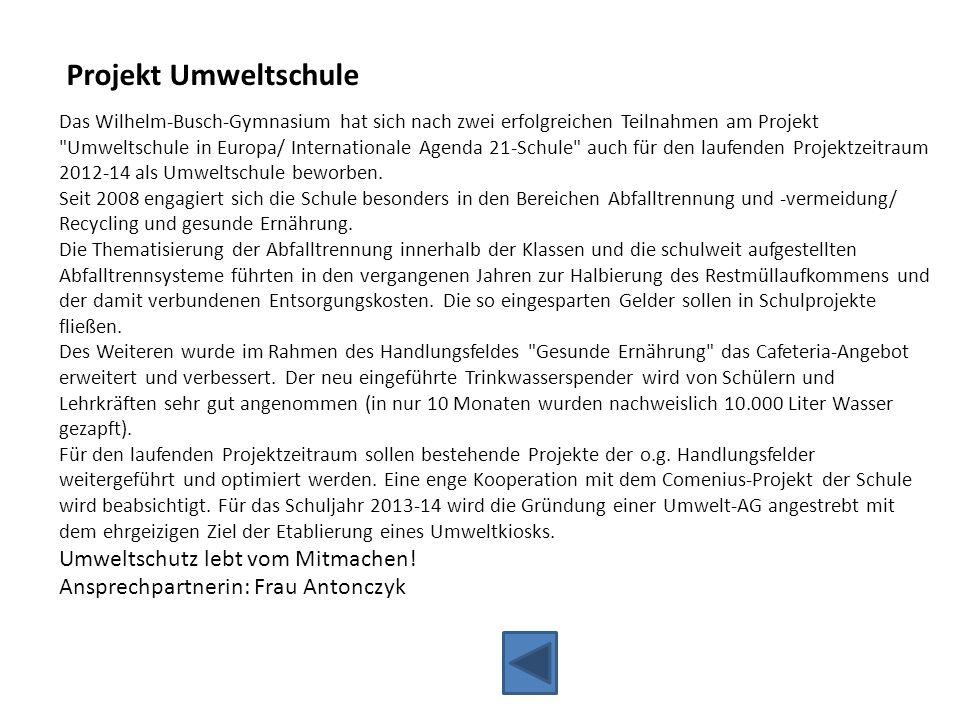Projekt Umweltschule Das Wilhelm-Busch-Gymnasium hat sich nach zwei erfolgreichen Teilnahmen am Projekt