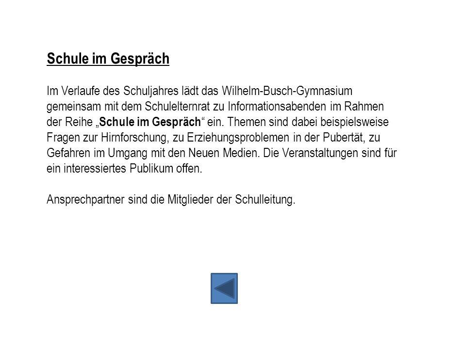 Schule im Gespräch Im Verlaufe des Schuljahres lädt das Wilhelm-Busch-Gymnasium gemeinsam mit dem Schulelternrat zu Informationsabenden im Rahmen der
