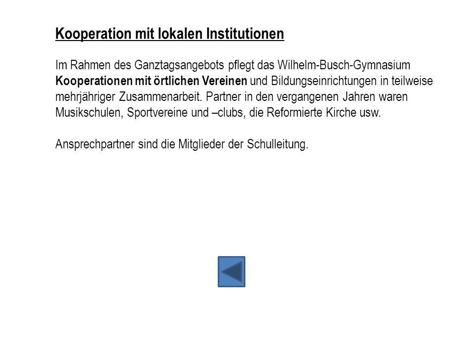 Kooperation mit lokalen Institutionen Im Rahmen des Ganztagsangebots pflegt das Wilhelm-Busch-Gymnasium Kooperationen mit örtlichen Vereinen und Bildu