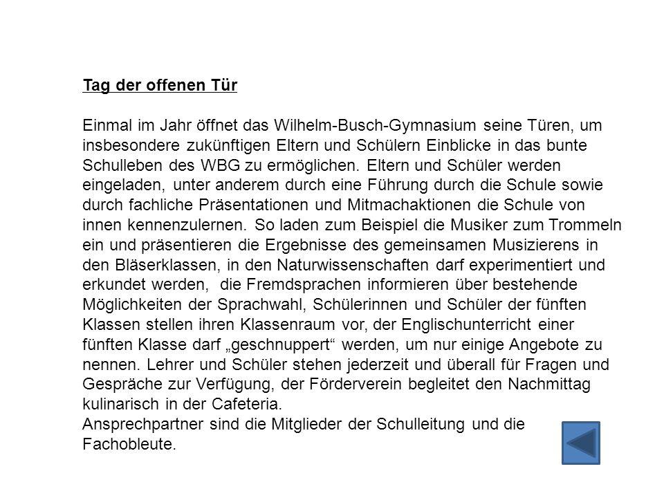 Tag der offenen Tür Einmal im Jahr öffnet das Wilhelm-Busch-Gymnasium seine Türen, um insbesondere zukünftigen Eltern und Schülern Einblicke in das bu