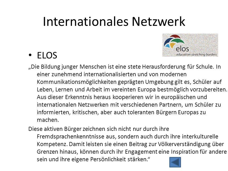 """Internationales Netzwerk ELOS """"Die Bildung junger Menschen ist eine stete Herausforderung für Schule. In einer zunehmend internationalisierten und von"""