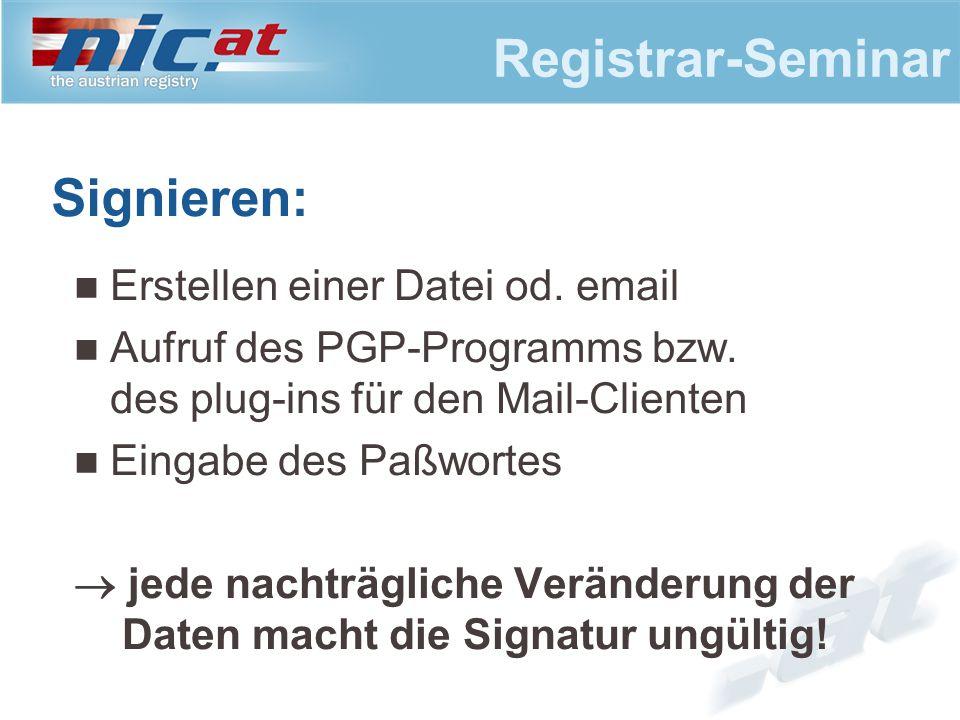 Registrar-Seminar Signieren: Erstellen einer Datei od.