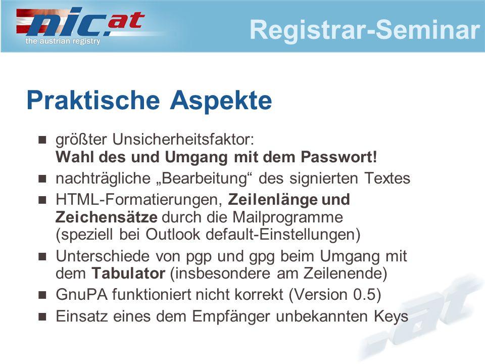 Registrar-Seminar Praktische Aspekte größter Unsicherheitsfaktor: Wahl des und Umgang mit dem Passwort.