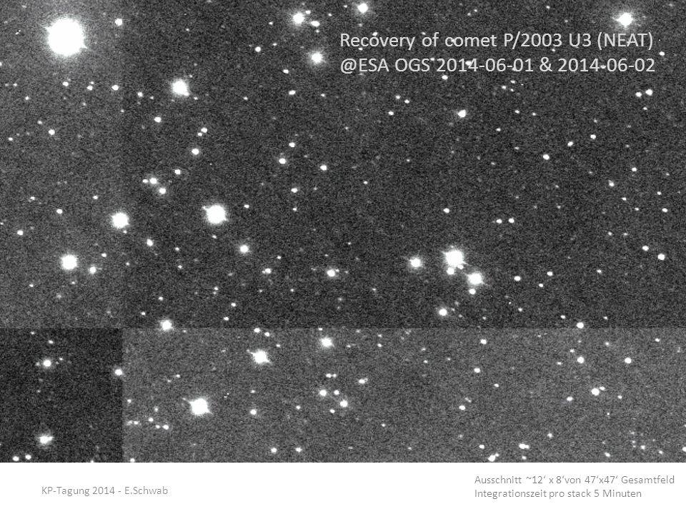 Recovery of comet P/2003 U3 (NEAT) @ESA OGS 2014-06-01 & 2014-06-02 Ausschnitt ~12' x 8'von 47'x47' Gesamtfeld Integrationszeit pro stack 5 Minuten