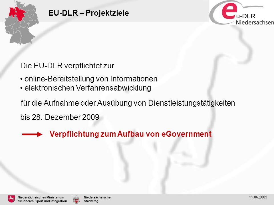 Niedersächsisches Ministerium für Inneres, Sport und Integration Niedersächsischer Städtetag 11.06.2009 EU-DLR – Projektziele Die EU-DLR verpflichtet