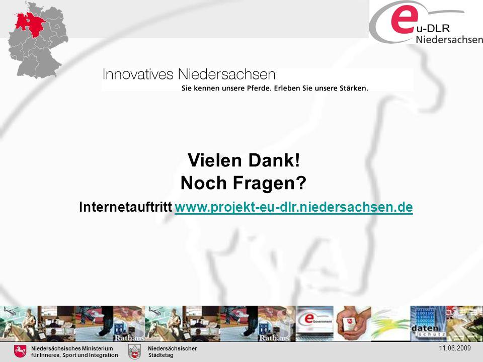 Niedersächsisches Ministerium für Inneres, Sport und Integration Niedersächsischer Städtetag 11.06.2009 Vielen Dank! Noch Fragen? Internetauftritt www
