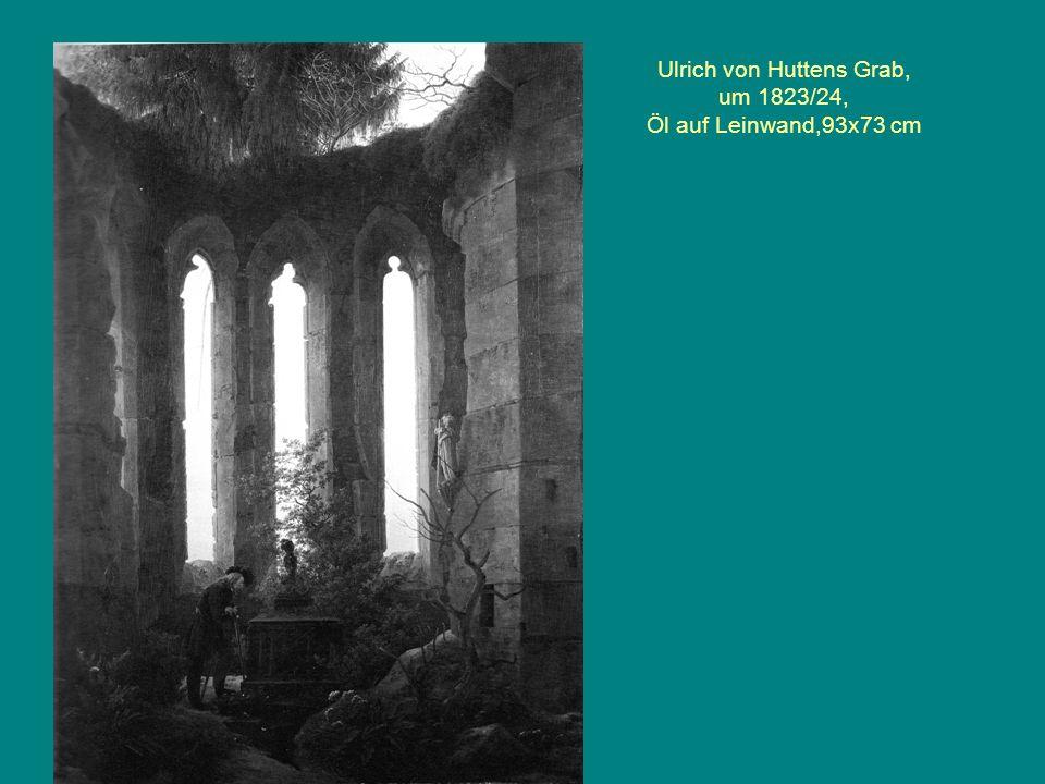 Ulrich von Huttens Grab, um 1823/24, Öl auf Leinwand,93x73 cm