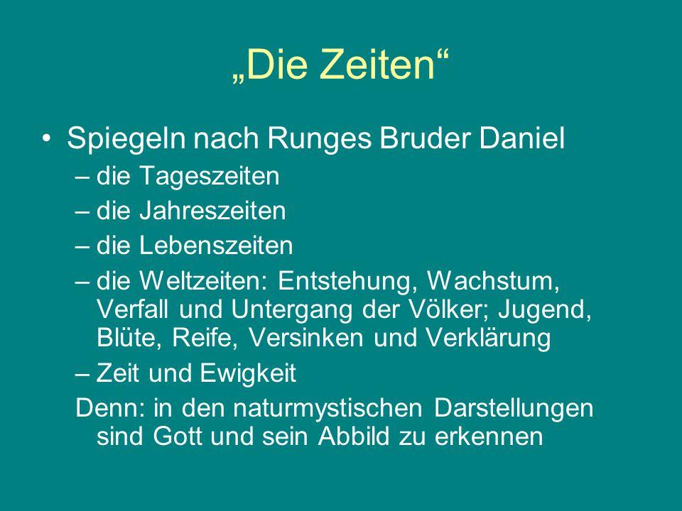 """""""Die Zeiten"""" Spiegeln nach Runges Bruder Daniel –die Tageszeiten –die Jahreszeiten –die Lebenszeiten –die Weltzeiten: Entstehung, Wachstum, Verfall un"""