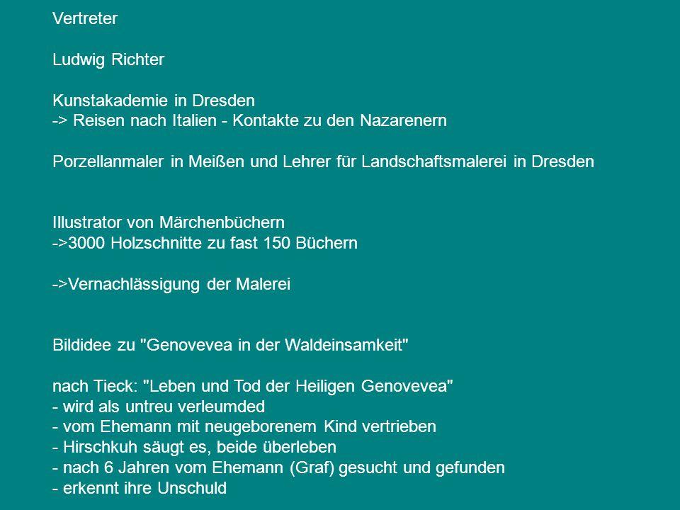 Vertreter Ludwig Richter Kunstakademie in Dresden -> Reisen nach Italien - Kontakte zu den Nazarenern Porzellanmaler in Meißen und Lehrer für Landscha