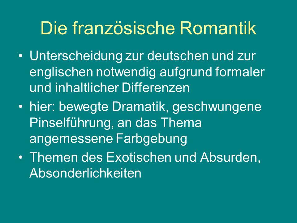 Die französische Romantik Unterscheidung zur deutschen und zur englischen notwendig aufgrund formaler und inhaltlicher Differenzen hier: bewegte Drama