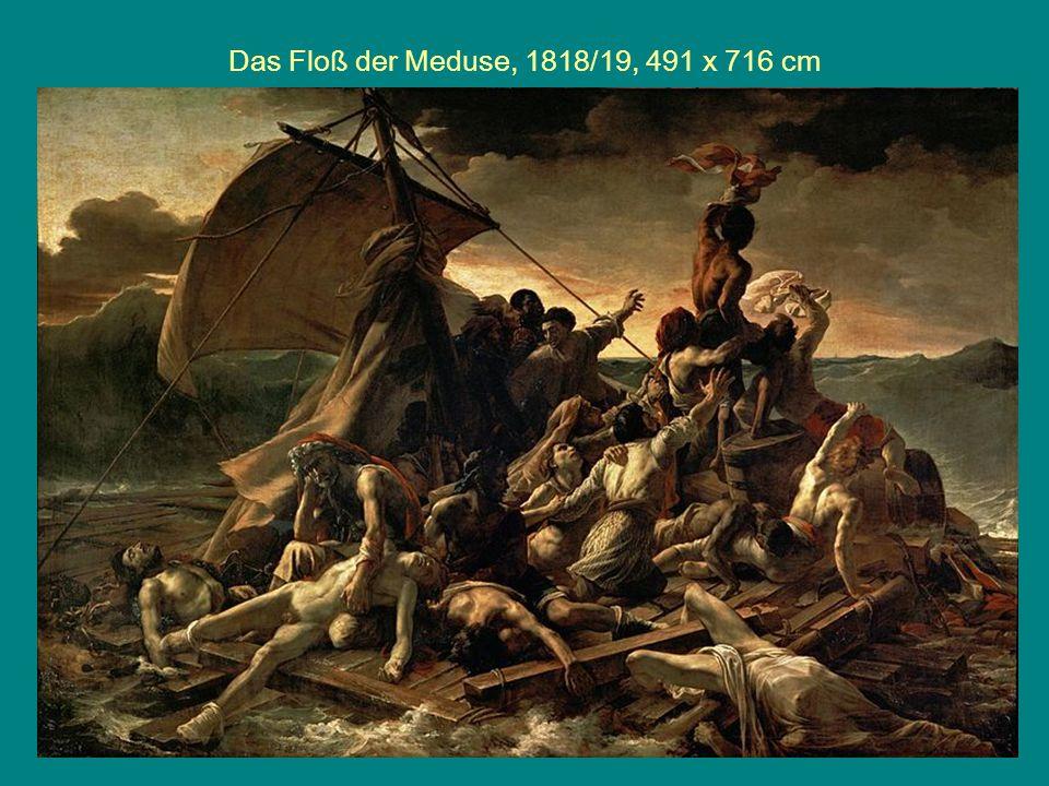Das Floß der Meduse, 1818/19, 491 x 716 cm
