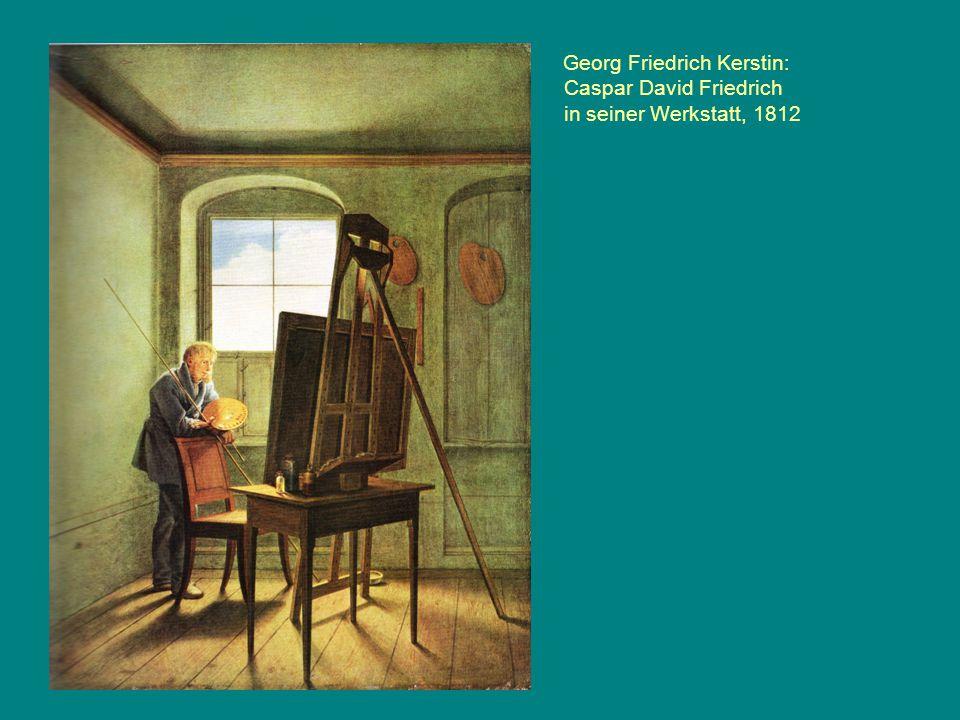 Georg Friedrich Kerstin: Caspar David Friedrich in seiner Werkstatt, 1812