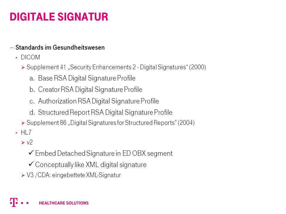 "Digitale SiGnatur  Standards im Gesundheitswesen DICOM  Supplement 41 ""Security Enhancements 2 - Digital Signatures"" (2000) a. Base RSA Digital Sign"