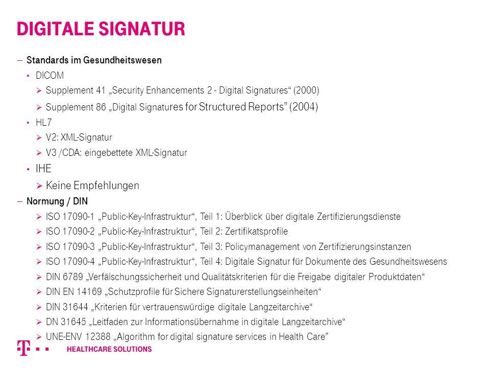 "Digitale Signatur  Standards im Gesundheitswesen DICOM  Supplement 41 ""Security Enhancements 2 - Digital Signatures"" (2000)  Supplement 86 ""Digital"