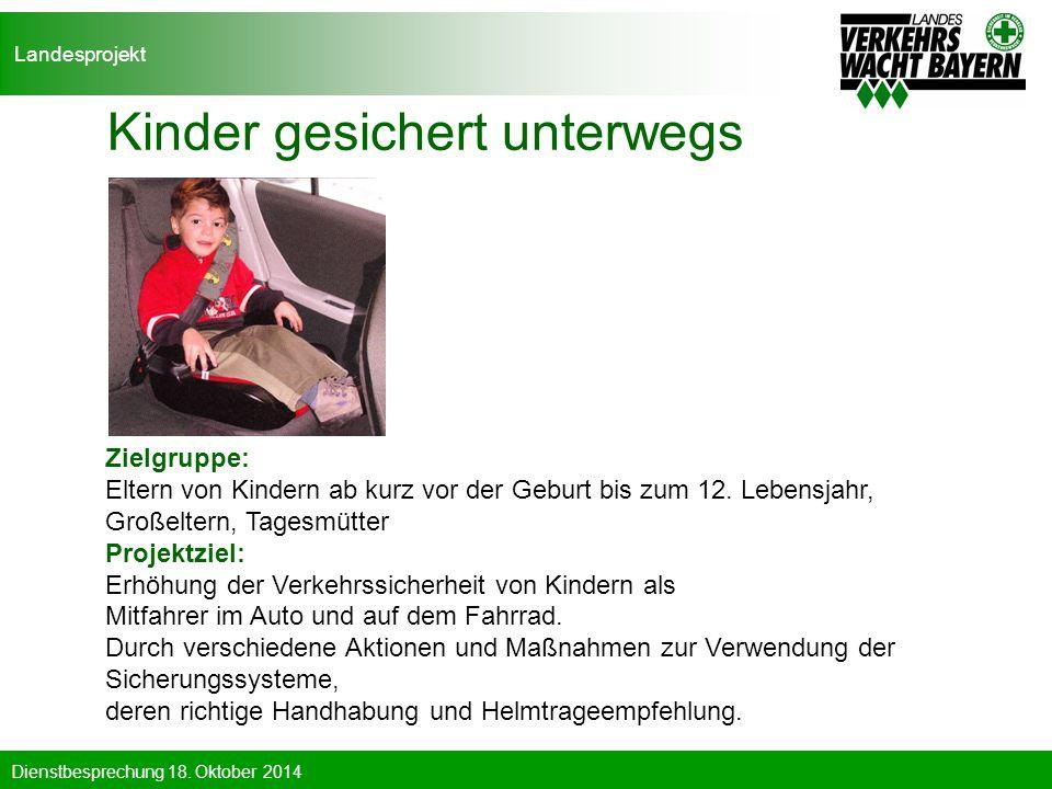 Dienstbesprechung 18. Oktober 2014 Kinder gesichert unterwegs Zielgruppe: Eltern von Kindern ab kurz vor der Geburt bis zum 12. Lebensjahr, Großeltern