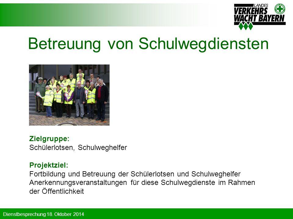 Dienstbesprechung 18. Oktober 2014 Betreuung von Schulwegdiensten Zielgruppe: Schülerlotsen, Schulweghelfer Projektziel: Fortbildung und Betreuung der