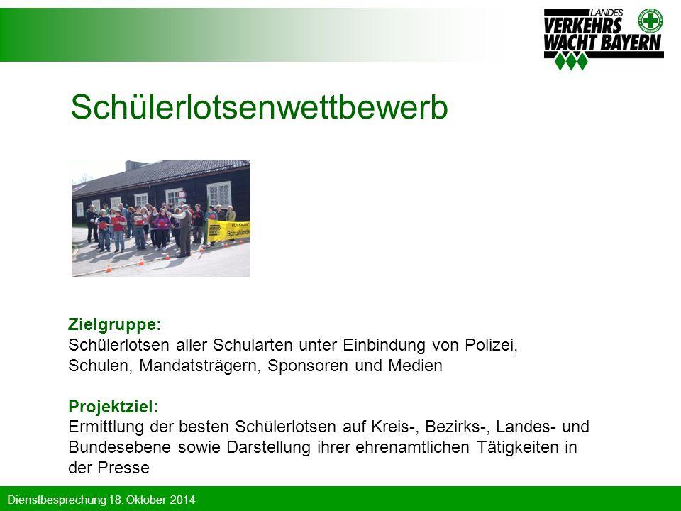 Dienstbesprechung 18. Oktober 2014 Schülerlotsenwettbewerb Zielgruppe: Schülerlotsen aller Schularten unter Einbindung von Polizei, Schulen, Mandatstr