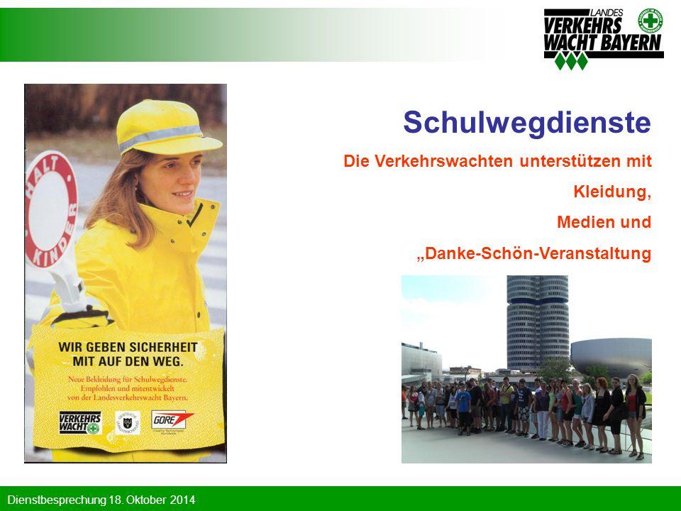 """Dienstbesprechung 18. Oktober 2014 Schulwegdienste Die Verkehrswachten unterstützen mit Kleidung, Medien und """"Danke-Schön-Veranstaltung"""