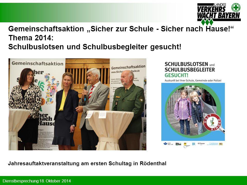 """Dienstbesprechung 18. Oktober 2014 Gemeinschaftsaktion """"Sicher zur Schule - Sicher nach Hause!"""" Thema 2014: Schulbuslotsen und Schulbusbegleiter gesuc"""