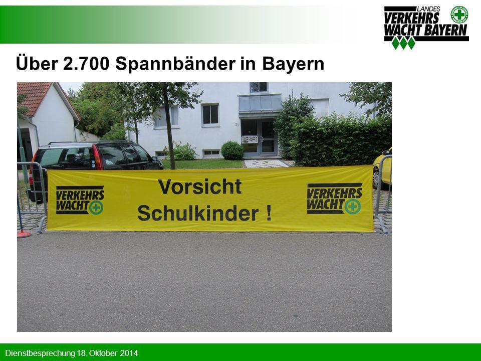 Dienstbesprechung 18. Oktober 2014 Über 2.700 Spannbänder in Bayern