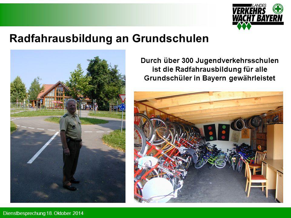 Dienstbesprechung 18. Oktober 2014 Radfahrausbildung an Grundschulen Durch über 300 Jugendverkehrsschulen ist die Radfahrausbildung für alle Grundschü