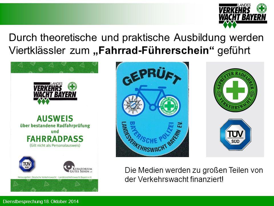 """Dienstbesprechung 18. Oktober 2014 Durch theoretische und praktische Ausbildung werden Viertklässler zum """"Fahrrad-Führerschein"""" geführt Die Medien wer"""