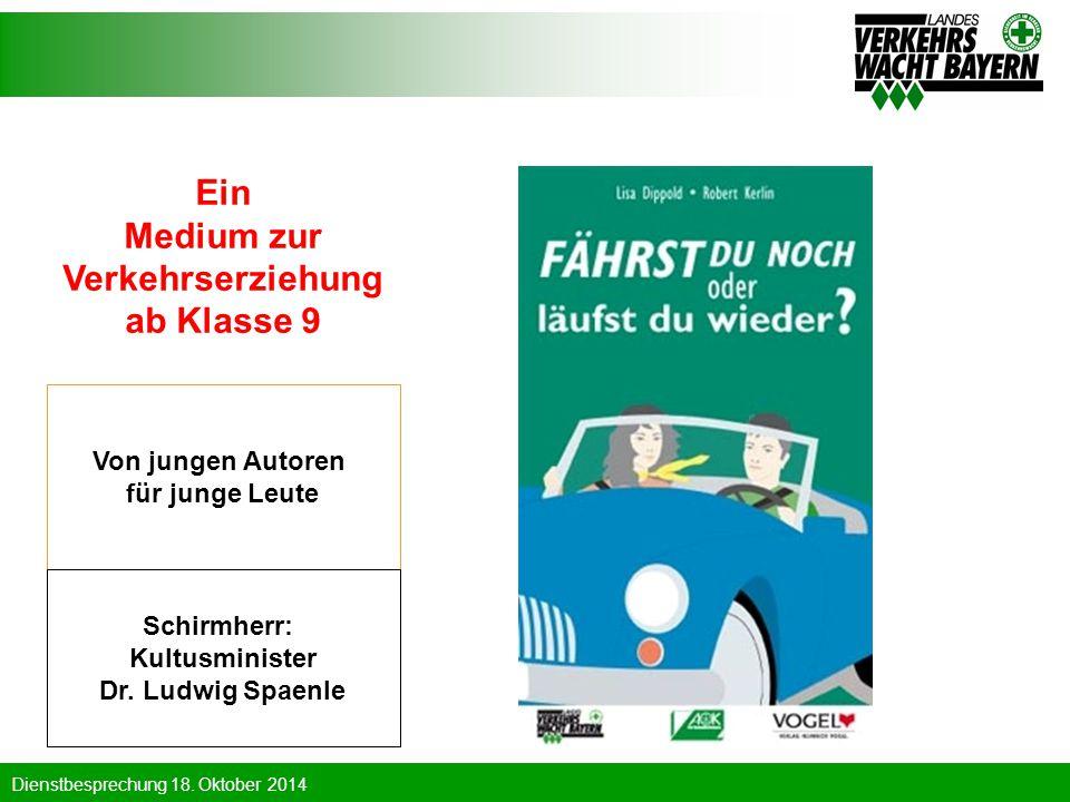 Ein Medium zur Verkehrserziehung ab Klasse 9 Von jungen Autoren für junge Leute Schirmherr: Kultusminister Dr. Ludwig Spaenle
