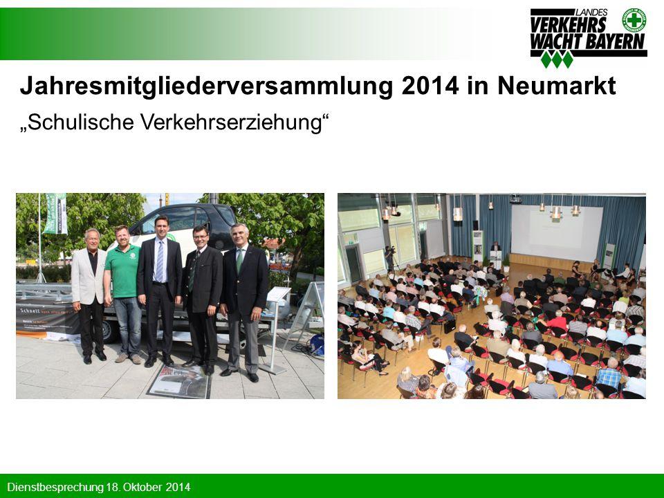 """Dienstbesprechung 18. Oktober 2014 Jahresmitgliederversammlung 2014 in Neumarkt """"Schulische Verkehrserziehung"""""""