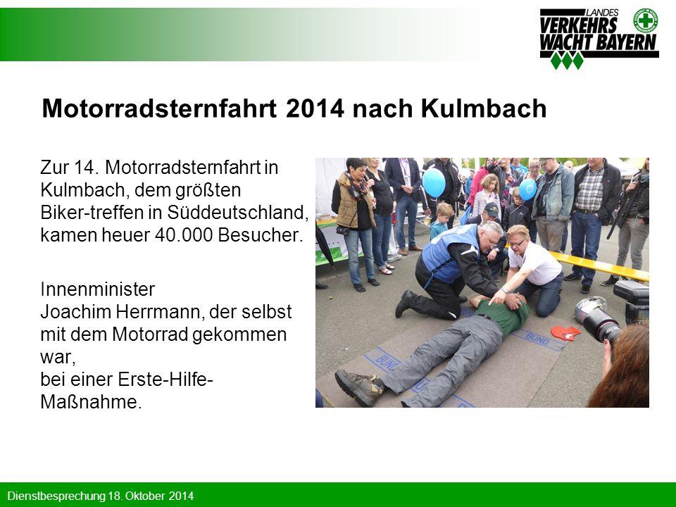 Dienstbesprechung 18. Oktober 2014 Motorradsternfahrt 2014 nach Kulmbach Zur 14. Motorradsternfahrt in Kulmbach, dem größten Biker-treffen in Süddeuts