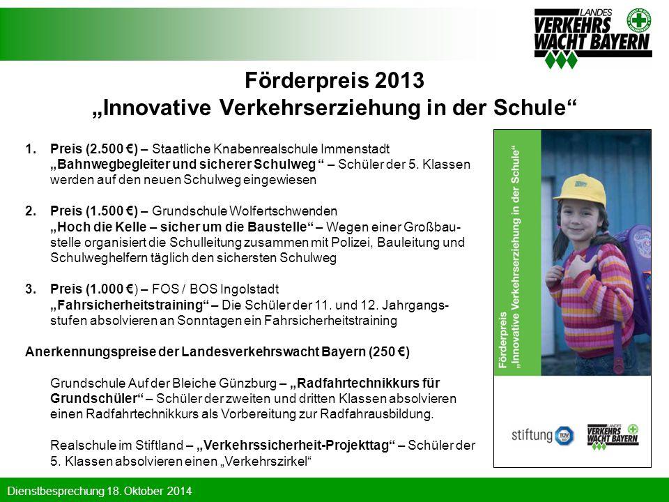 "Dienstbesprechung 18. Oktober 2014 Förderpreis 2013 ""Innovative Verkehrserziehung in der Schule"" 1.Preis (2.500 €) – Staatliche Knabenrealschule Immen"