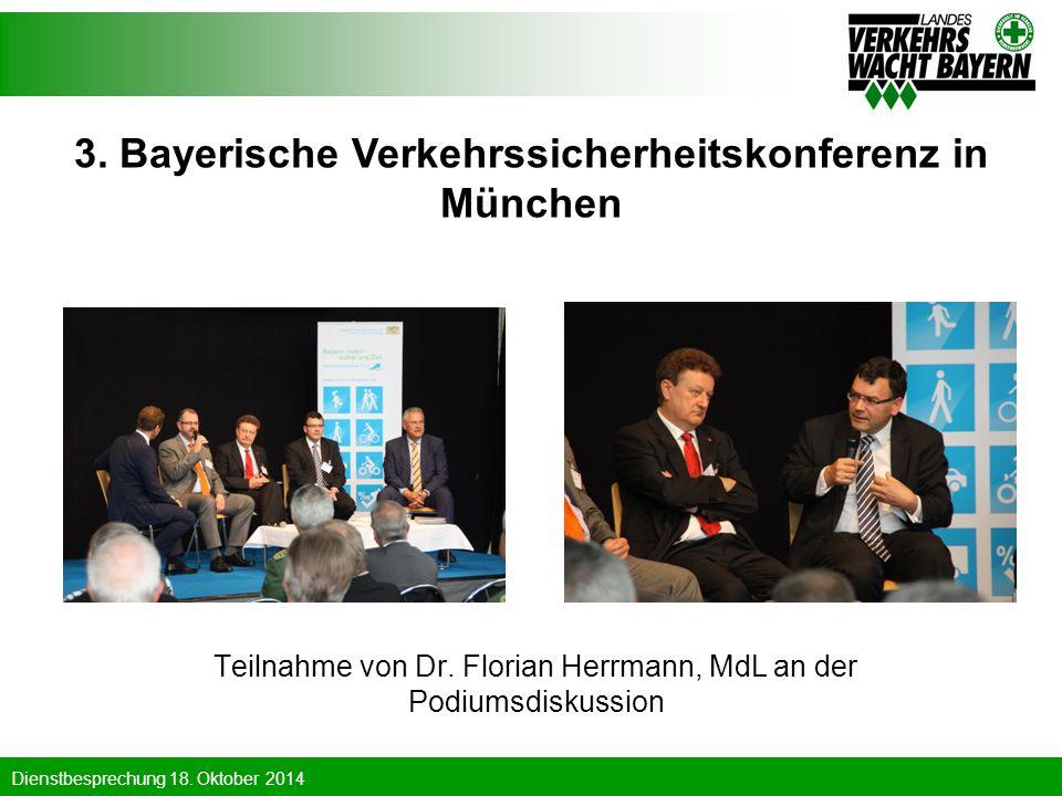 Dienstbesprechung 18. Oktober 2014 3. Bayerische Verkehrssicherheitskonferenz in München Teilnahme von Dr. Florian Herrmann, MdL an der Podiumsdiskuss