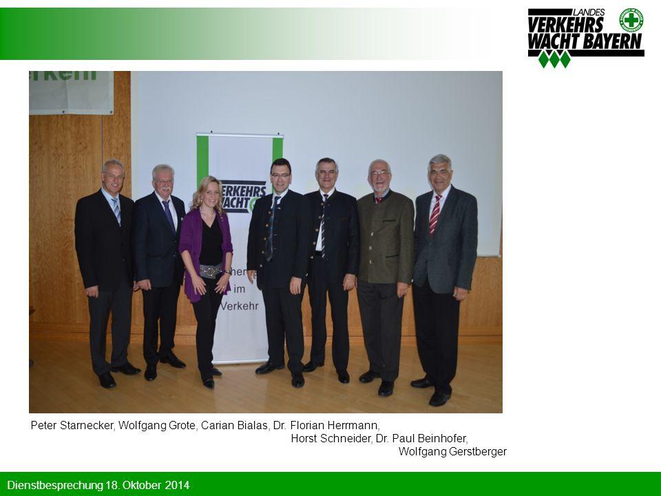 Dienstbesprechung 18. Oktober 2014 Peter Starnecker, Wolfgang Grote, Carian Bialas, Dr. Florian Herrmann, Horst Schneider, Dr. Paul Beinhofer, Wolfgan