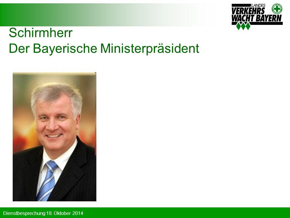 Dienstbesprechung 18. Oktober 2014 Schirmherr Der Bayerische Ministerpräsident