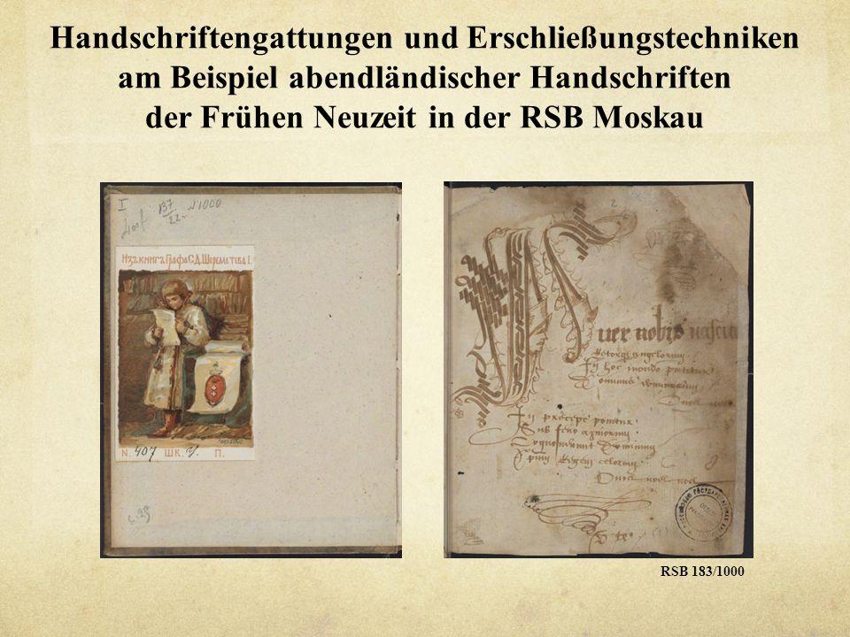 Handschriftengattungen und Erschließungstechniken am Beispiel abendländischer Handschriften der Frühen Neuzeit in der RSB Moskau RSB 183/1000