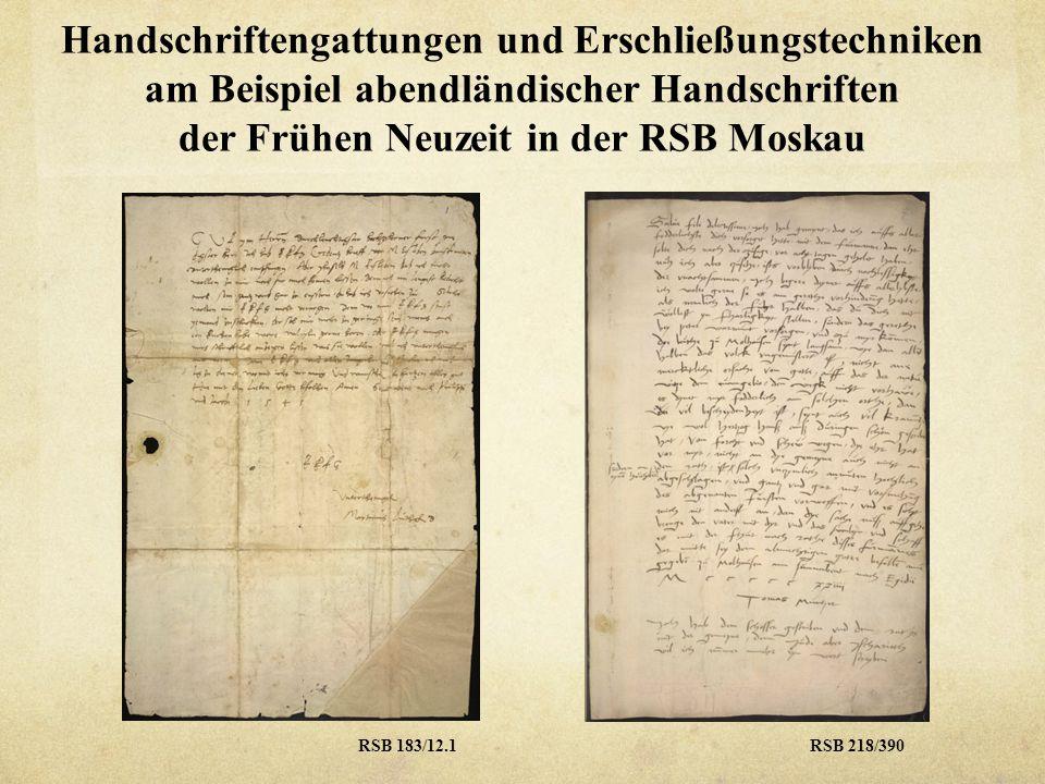 Handschriftengattungen und Erschließungstechniken am Beispiel abendländischer Handschriften der Frühen Neuzeit in der RSB Moskau RSB 183/12.1RSB 218/3