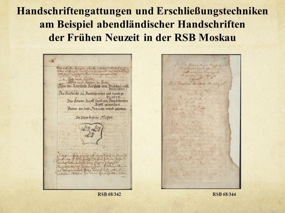 Handschriftengattungen und Erschließungstechniken am Beispiel abendländischer Handschriften der Frühen Neuzeit in der RSB Moskau RSB 68/342RSB 68/344