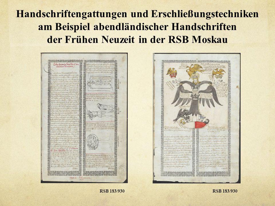 Handschriftengattungen und Erschließungstechniken am Beispiel abendländischer Handschriften der Frühen Neuzeit in der RSB Moskau RSB 183/930