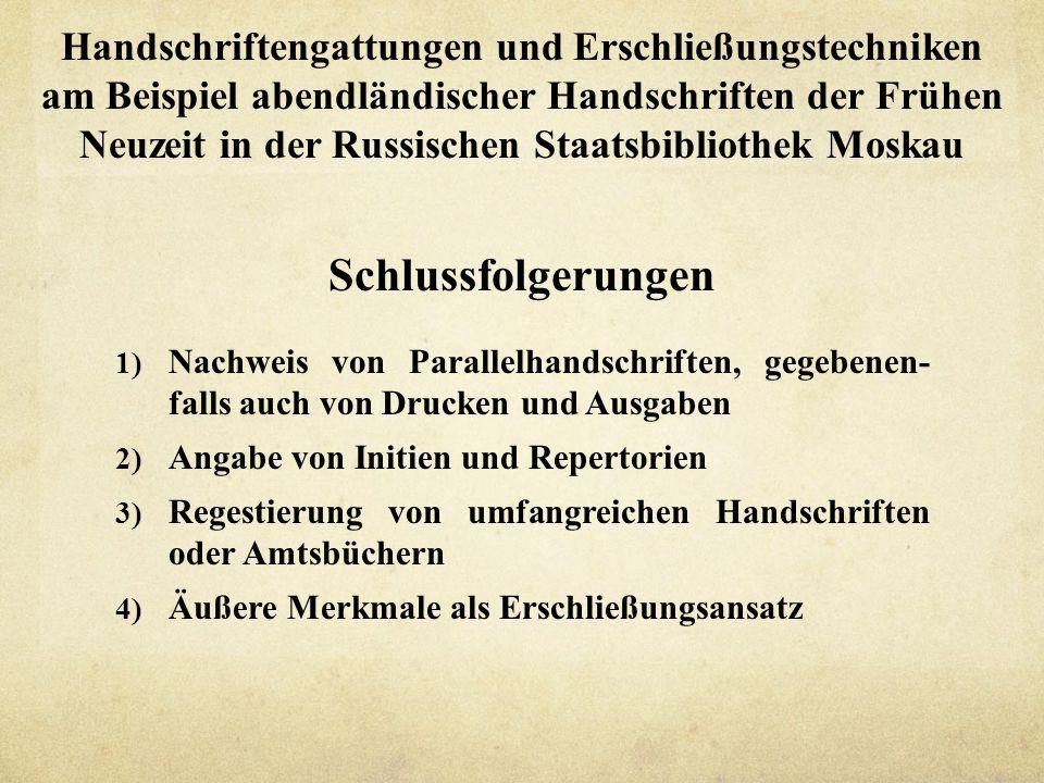 Handschriftengattungen und Erschließungstechniken am Beispiel abendländischer Handschriften der Frühen Neuzeit in der Russischen Staatsbibliothek Mosk