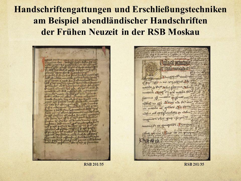 Handschriftengattungen und Erschließungstechniken am Beispiel abendländischer Handschriften der Frühen Neuzeit in der RSB Moskau RSB 201/35