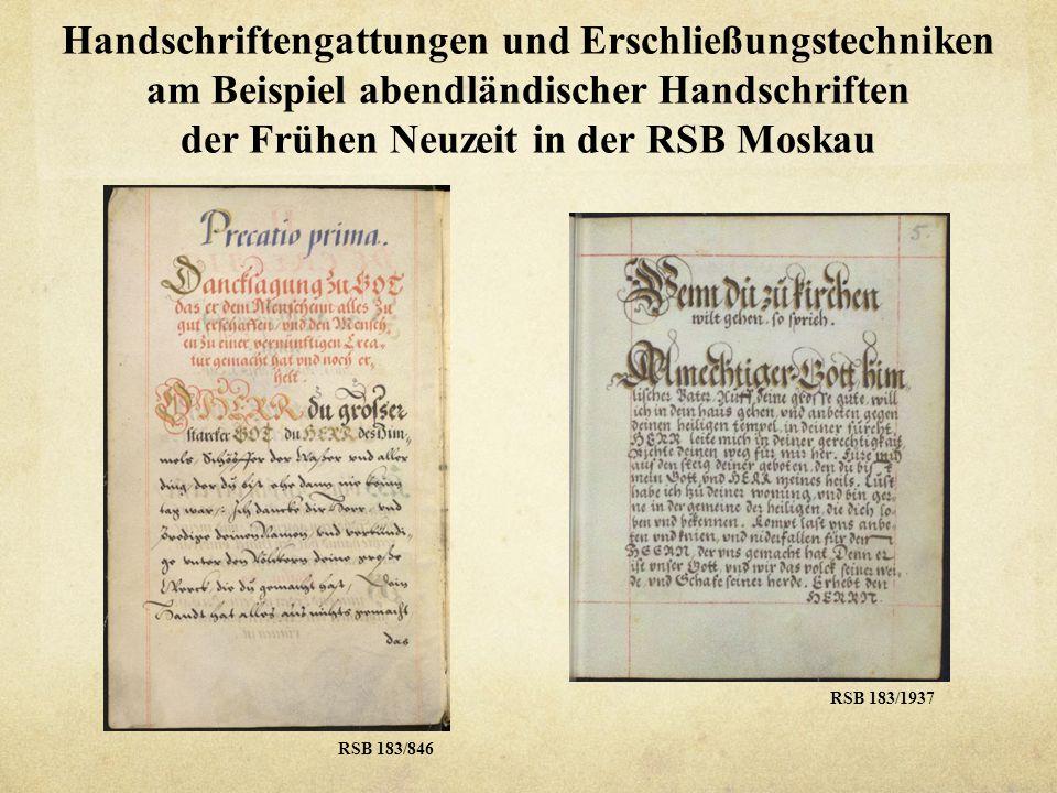 Handschriftengattungen und Erschließungstechniken am Beispiel abendländischer Handschriften der Frühen Neuzeit in der RSB Moskau RSB 183/846 RSB 183/1
