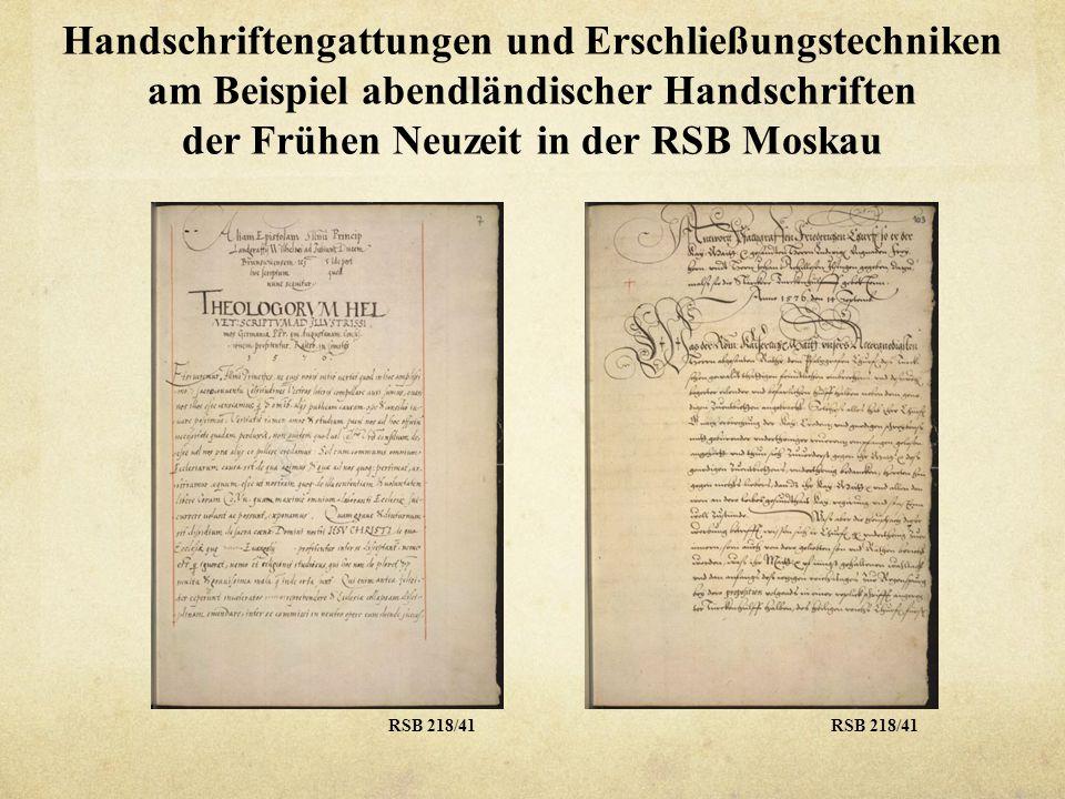 Handschriftengattungen und Erschließungstechniken am Beispiel abendländischer Handschriften der Frühen Neuzeit in der RSB Moskau RSB 183/12.1RSB 218/390