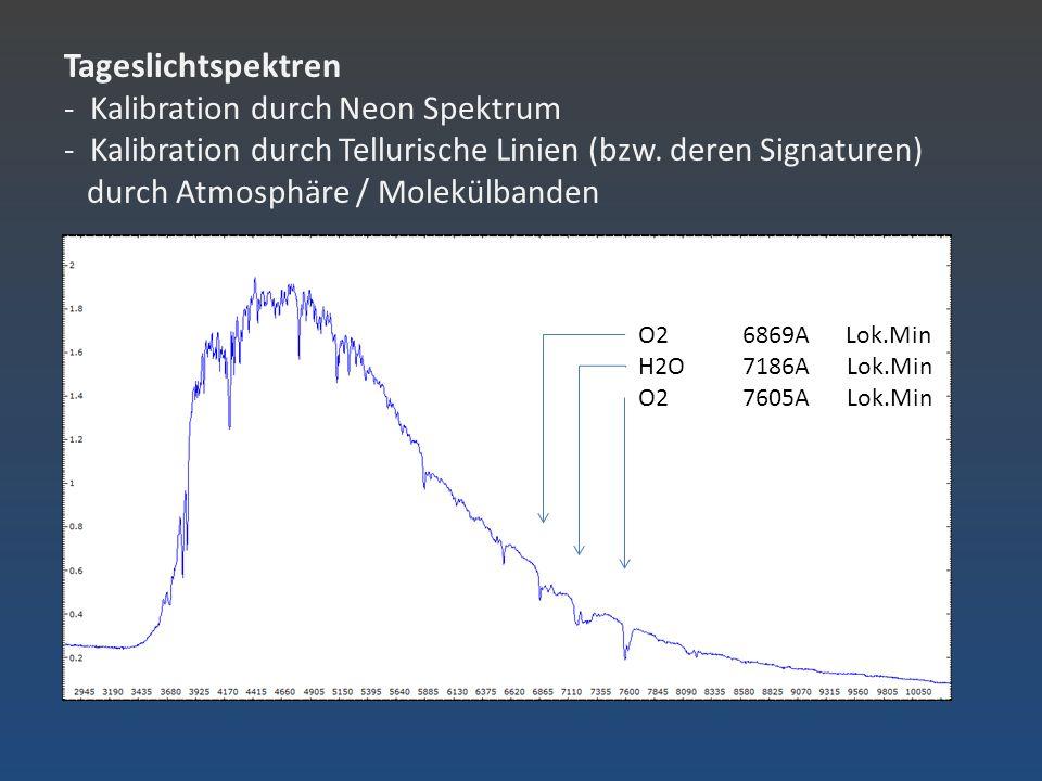 Tageslichtspektren - Kalibration durch Neon Spektrum - Kalibration durch Tellurische Linien (bzw. deren Signaturen) durch Atmosphäre / Molekülbanden 