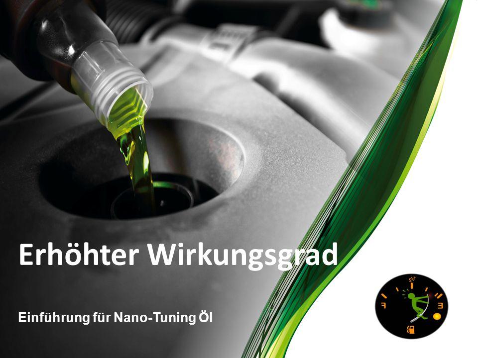 Erhöhter Wirkungsgrad Einführung für Nano-Tuning Öl