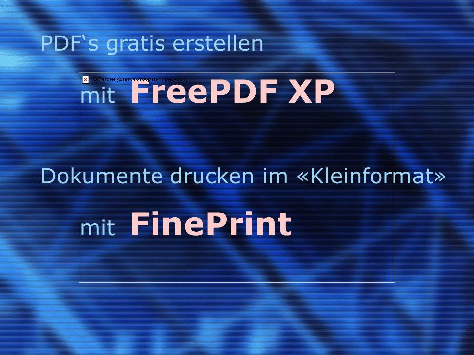 PDF's gratis erstellen mit FreePDF XP Dokumente drucken im «Kleinformat» mit FinePrint