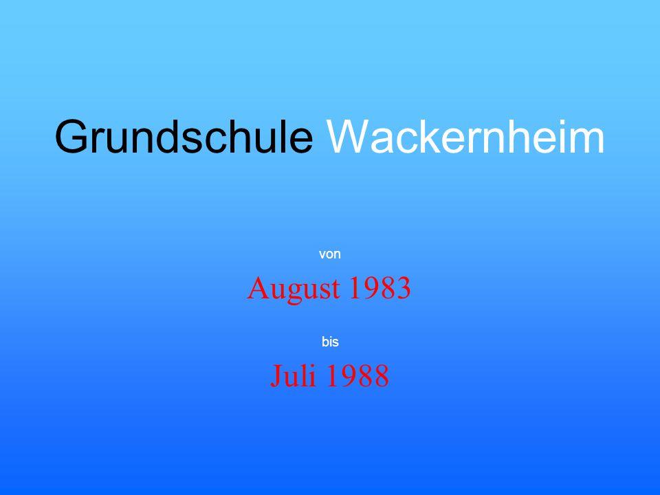 Grundschule Wackernheim August 1983 von bis Juli 1988